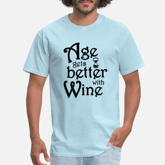 Funny Statements Men/'s T-shirt Wine Improves With Age I Improve With Wine