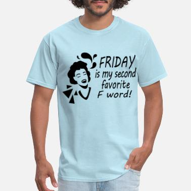 Fuck Pop Art Friday is my second favorite F word! - Men's T-Shirt