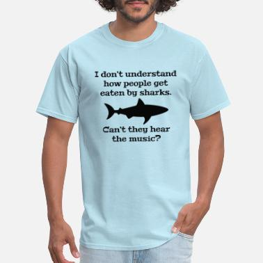 Sharks Jokes Eaten By Sharks - Men's T-Shirt