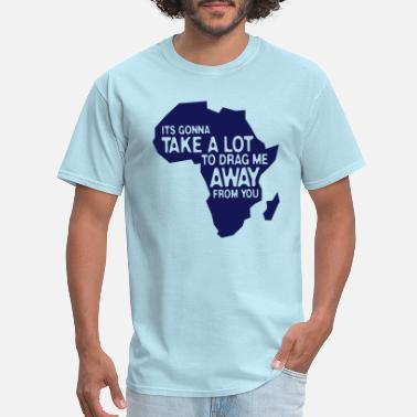 It's gonna take a lot... - Men's T-Shirt