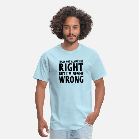Mr And Mrs T-Shirts - Not always right but I'm never wrong - Men's T-Shirt powder blue
