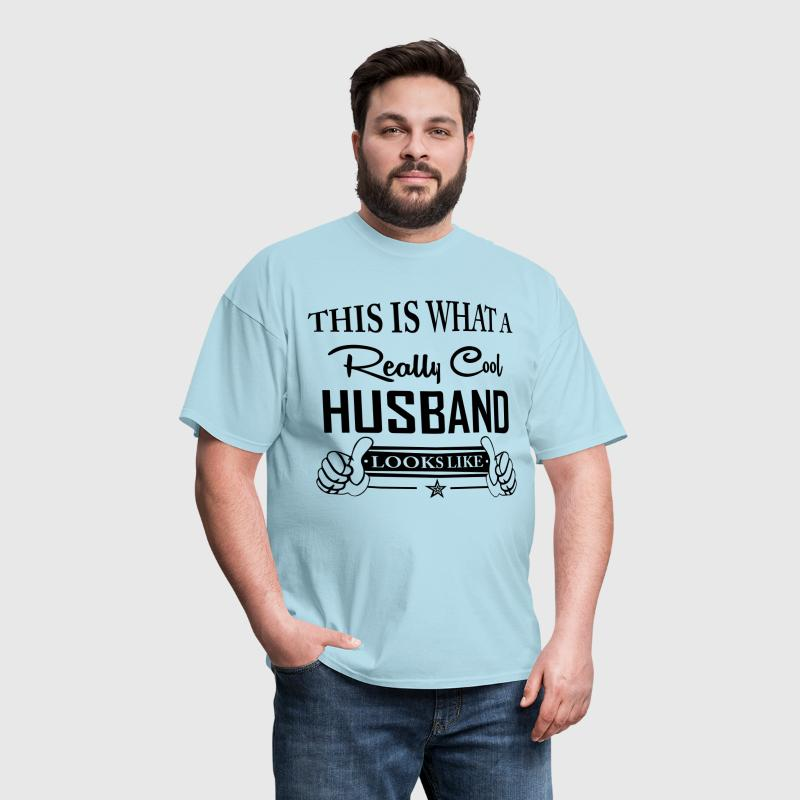 This Is What A Really Cool Husband Looks Like - Men's T-Shirt