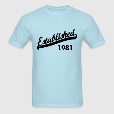Established 1981 - Men's T-Shirt