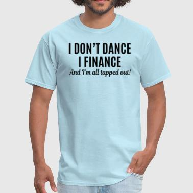 For Dance Dad Dance Dad - Men's T-Shirt