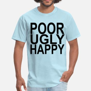Poor poor_ugly_happy_ - Men's T-Shirt