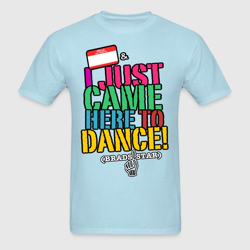 KIDS: I Just Came Here To Dance NameTag Tee - Men's T-Shirt