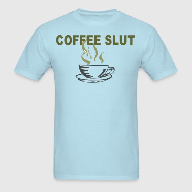 Coffee slut - Men's T-Shirt