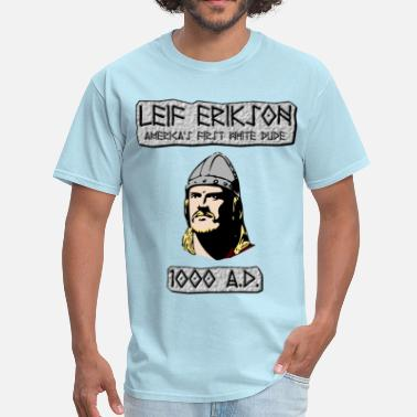 Vinland Leif Erikson: America's First White Dude - Men's T-Shirt