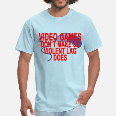 Violent video_games_dont_make_us_violent_lag_doe - Men's T-Shirt