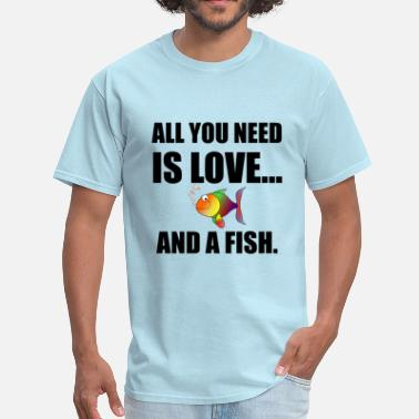 Saltwater Aquarium All You Need Is Love And - Men's T-Shirt