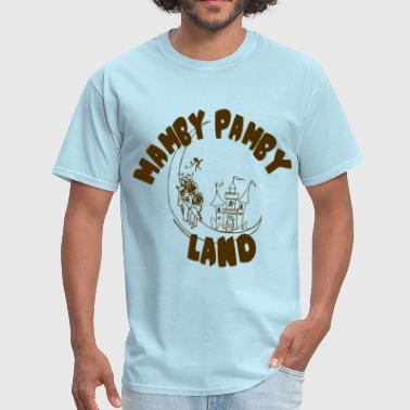 Mamby Pamby Land - Men's T-Shirt