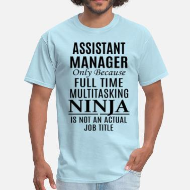 Assistant Manager Assistant Manager - Men's T-Shirt