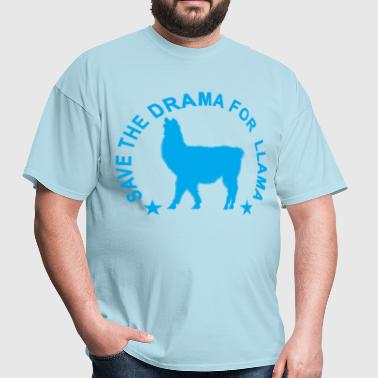 save_the_drama_for_a_llama_ - Men's T-Shirt