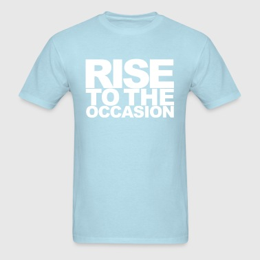 Rise to the Occasion White - Men's T-Shirt