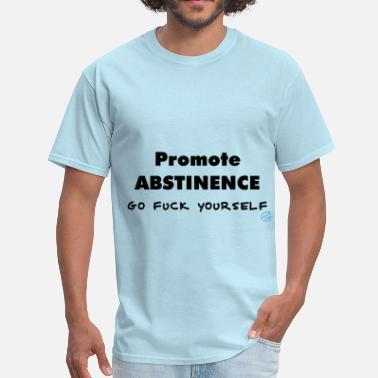 53ee1ddf3 Abstinent Promote Abstinence - Men's T-Shirt