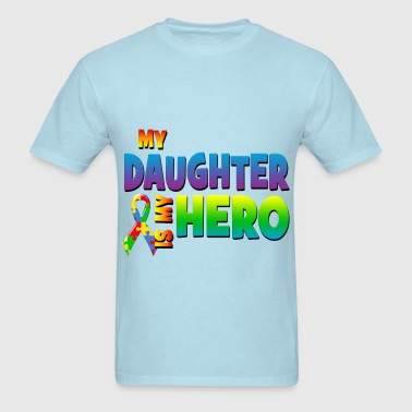 Autism Awareness My Daughter Is My Hero - Men's T-Shirt