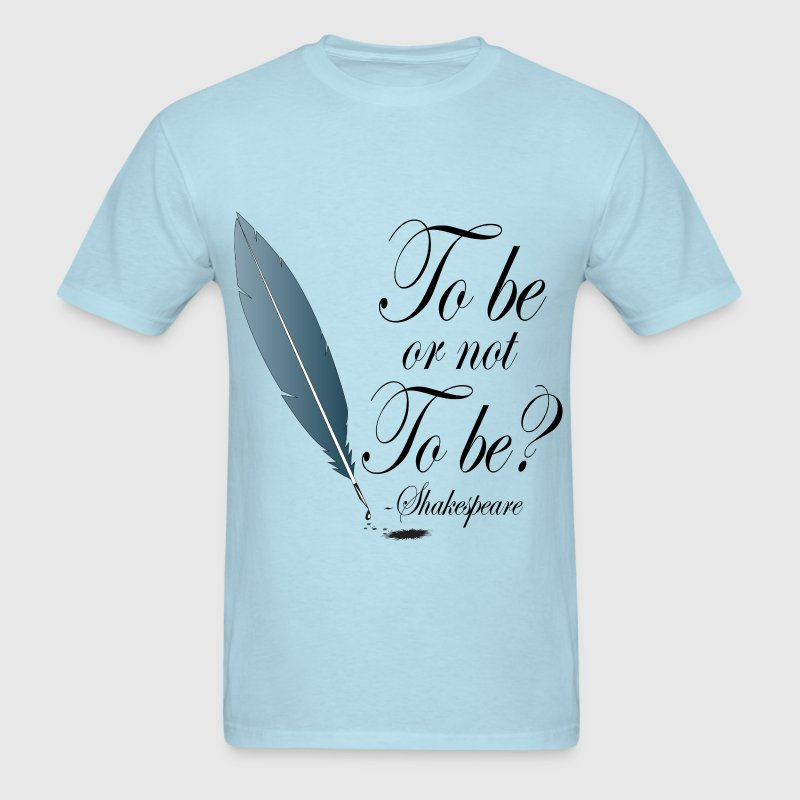 Shakespeare To Be Or Not To Be - Men's T-Shirt