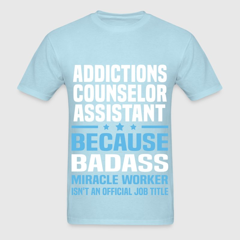 Addictions Counselor Assistant By Bushking Spreadshirt