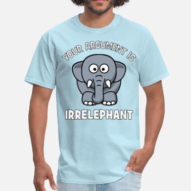71b81940 Irrelephant Your Argument Is Irrelephant - Men's T-Shirt
