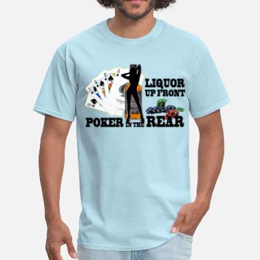Liquor Up Front Poker In The Rear liquor_up_front_tees - Men's T-Shirt