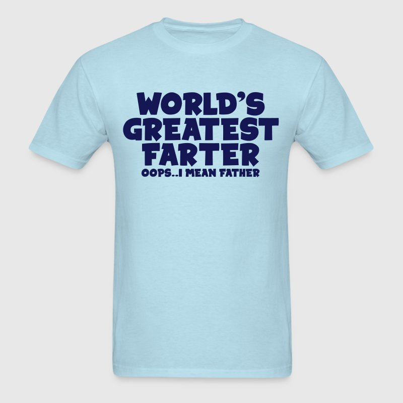 WORLD'S GREATEST FARTER, I MEAN FATHER - Men's T-Shirt