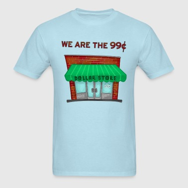We are the 99 cents protest satire shirt - Men's T-Shirt