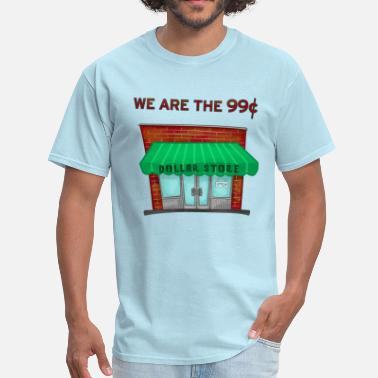 99 Cents We are the 99 cents protest satire shirt - Men's T-Shirt