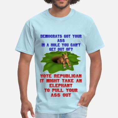 Ass Elephant Democrats Got You Ass in a Hole 4 Might take an Elephant to pull your Ass out. Transparent gif - Men's T-Shirt