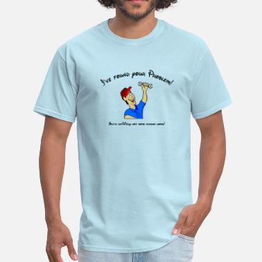 Therapist I've found your problem! You have screws loose! - Men's T-Shirt