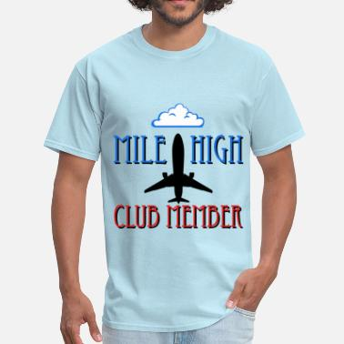 Mile High Club Mile High Club Member - Men's T-Shirt