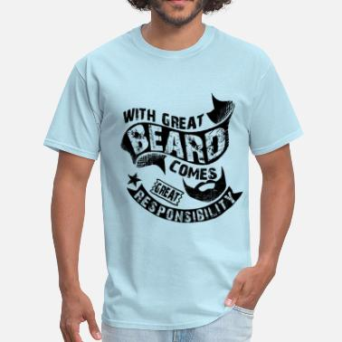 Responsibility Bearded Man Quotes - Men's T-Shirt