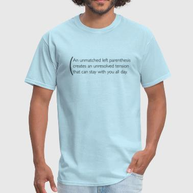 The dangers of and unmatched parenthesis - Men's T-Shirt