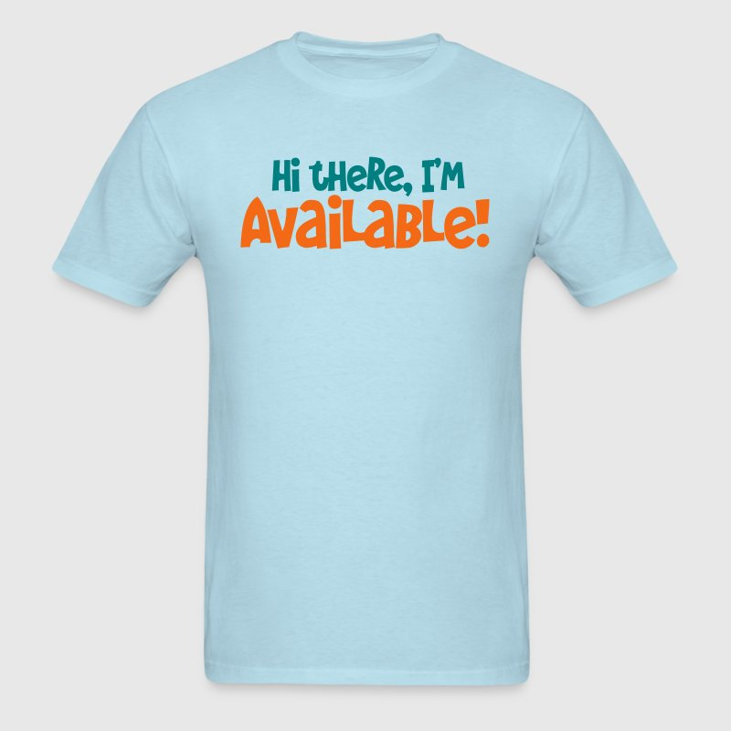 hi  there i'm available - Men's T-Shirt