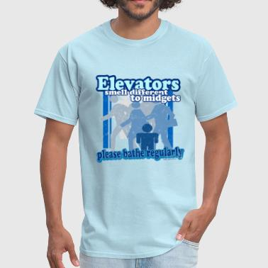 Elevators Smell Different to Midgets - Men's T-Shirt