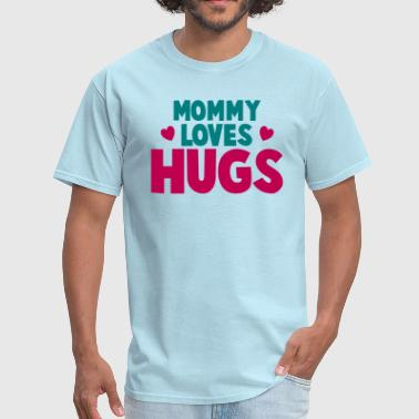 MOMMY LOVES HUGS! with love hearts - Men's T-Shirt