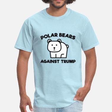 Anti Climate Change Polar Bears Against Trump - Men's T-Shirt