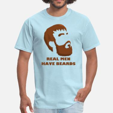 Real Have Beards Real Men Have Beards - Men's T-Shirt