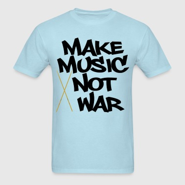 Make Music Not War Drums - Men's T-Shirt