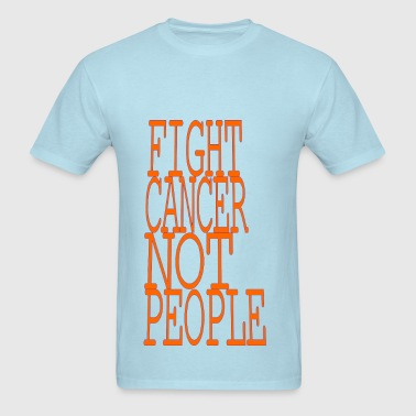 Fight Cancer not People - Men's T-Shirt