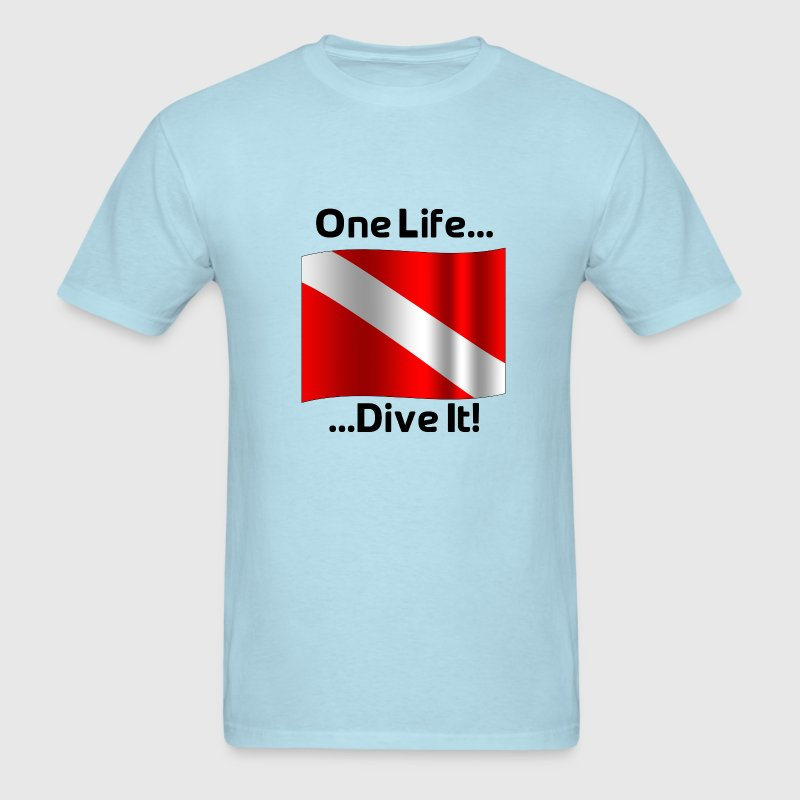 One Life .. Dive It! - Men's T-Shirt
