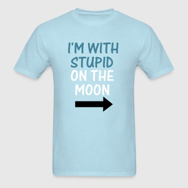 With Stupid on the Moon 2 - Men's T-Shirt