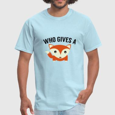 Who Gives A Fox - Men's T-Shirt