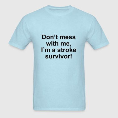 I'm A Stroke Survivor - Men's T-Shirt