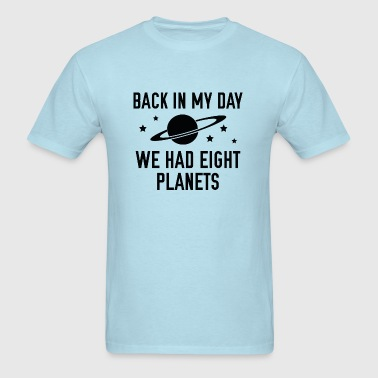 We Had Eight Planets - Men's T-Shirt