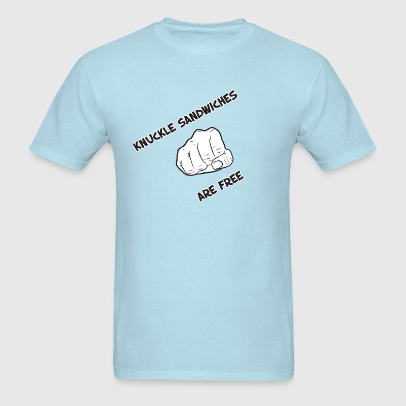 Knuckle Sandwiches Are Free - Men's T-Shirt