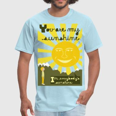 you are my sunshine - Men's T-Shirt