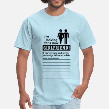Funny Single Looking For A Girlfriend (M) - Men's T-Shirt