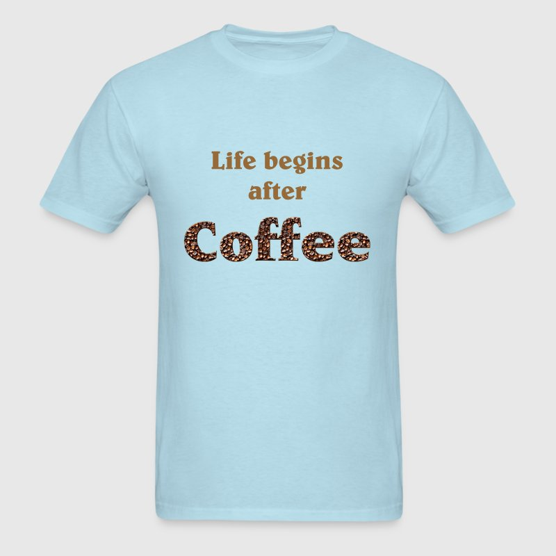 Life begins after coffee - Men's T-Shirt