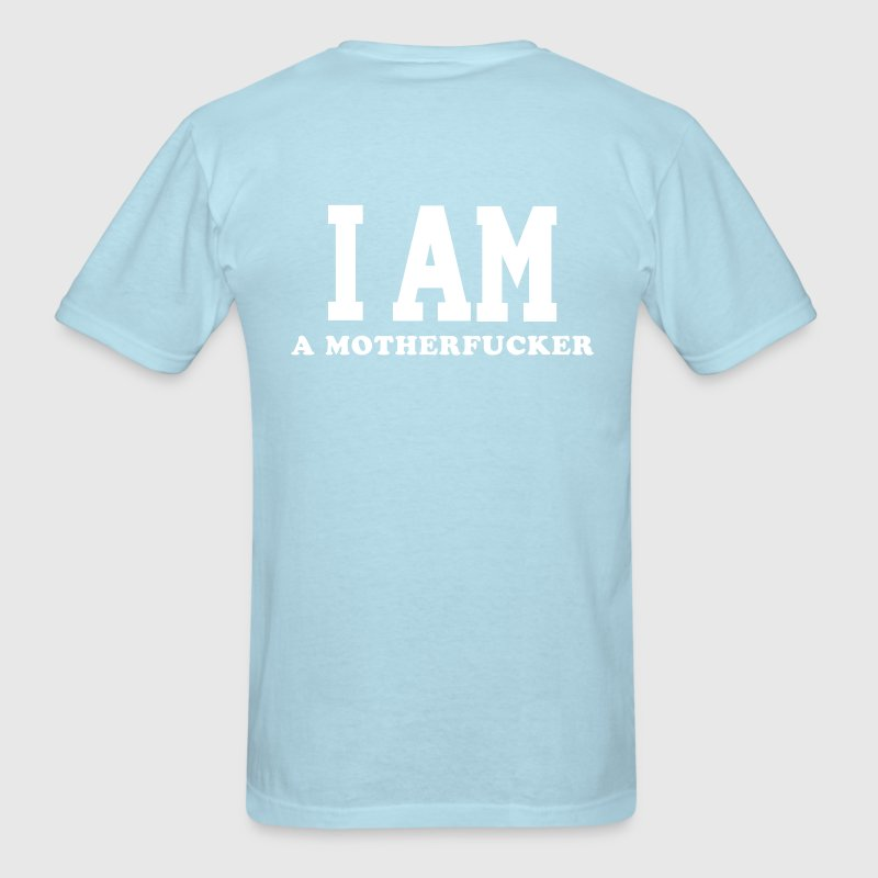 I am a motherfucker Epic Beard Man T-shirt - Men's T-Shirt