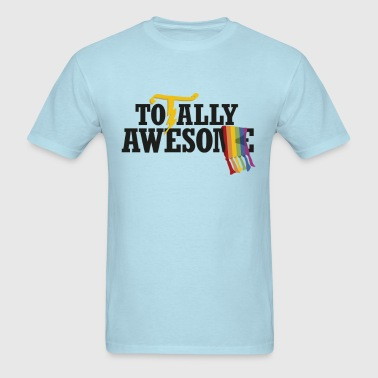 Totally Awesome - Men's T-Shirt